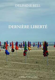 Capture.JPGdelphine-1 Dernière liberté le livre de Delphine Bell